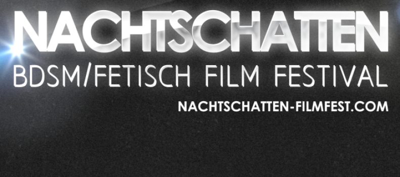 Two Of Our Films To Be Screened To Be Screened At Nachtschatten BDSM/Fetisch Film Festival